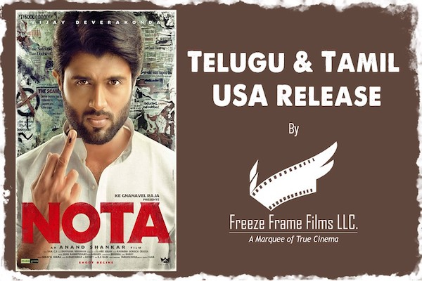 Vijay Deverakonda's NOTA (Telugu & Tamil) USA Release by Freeze Frame Films