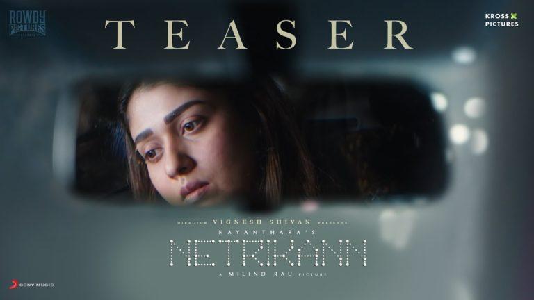 Nayanthara's Netrikann Teaser: A Thrilling Ride