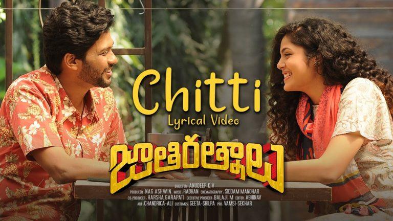 Chitti Lyrical Video: Enjoyable Song From Jathi Ratnalu