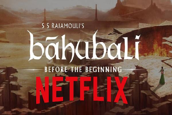Netflix brings a new team for Baahubali Before The Beginning
